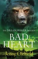The Dreamseeker Trilogy  Bad Heart PDF