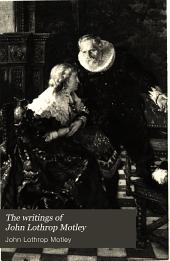 The Writings of John Lothrop Motley: Volume 12