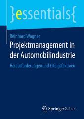 Projektmanagement in der Automobilindustrie: Herausforderungen und Erfolgsfaktoren