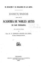 El realismo y el idealismo en las artes: Discursos leidos ante la Academia de nobles artes de San Fernando