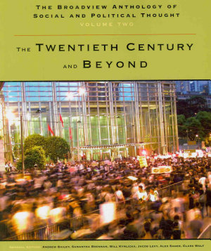 The Broadview Anthology of Social and Political Thought   Volume 2  The Twentieth Century and Beyond