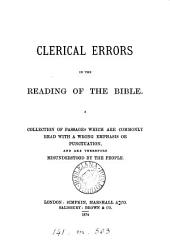 Clerical errors in the reading of the Bible, a collection of passages which are commonly read with a wrong emphasis [by H.W. Pullen].