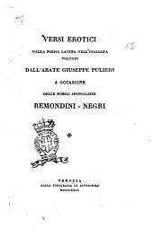Versi erotici della poesia latina nell'italiana voltati dall'abate Giuseppe Pulieri a occasione delle nobili sponsalizie Remondini-Negri
