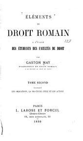 Éléments de droit romain: a l'usage des étudiants des facultés de droit, Volume2