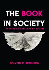 The Book in Society: An Introduction to Print Culture
