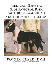 Medical, Genetic & Behavioral Risk Factors of American Staffordshire Terriers