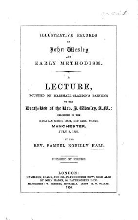 Illustrative Records of John Wesley and early Methodism PDF