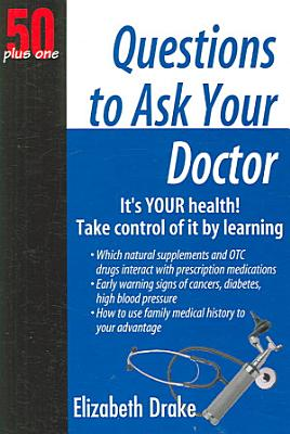 50 Plus One Questions to Ask Your Doctor