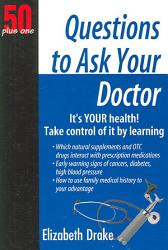 50 Plus One Questions To Ask Your Doctor Book PDF