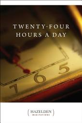 Twenty Four Hours A Day: Meditations