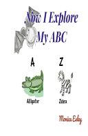 Now I Explore My ABC