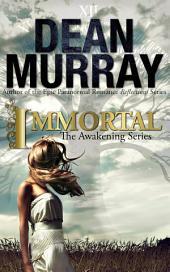 Immortal (The Awakening Volume 2)
