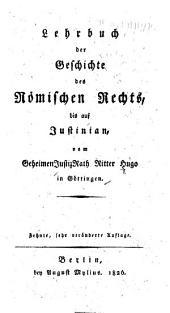 Lehrbuch der Geschichte des Römischen Rechts: bis auf Justinian, Band 1