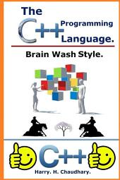 The C++ Programming Language :: Brain Wash Style.