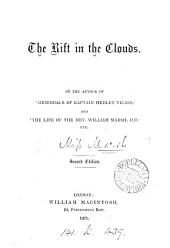 The rift in the clouds, by the author of 'Memorials of captain Hedley Vicars'.