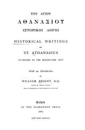 Historical Writings of St. Athanasius According to the Benedictine Text