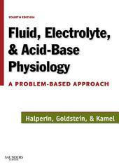 Fluid, Electrolyte and Acid-Base Physiology: A Problem-Based Approach, Edition 4