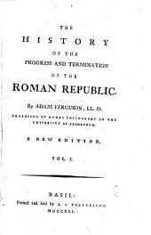 The History of the Progress and Termination of the Roman Republic: 1