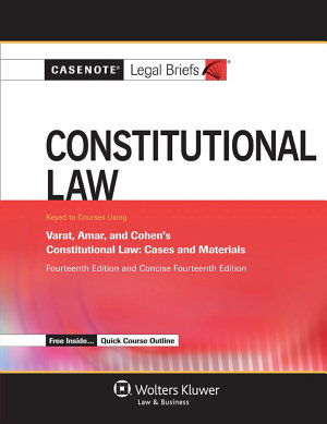 Casenote Legal Briefs for Constitutional Law keyed to Varat  Amar  and Cohen PDF
