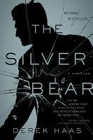 The Silver Bear  A Novel  Silver Bear Thrillers  PDF