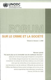 Forum Sur Le Crime Et La Societe / Forum on Crime & Society: Ameliorant La Connaissance Sur Le Crime, Vers Meilleur Data / Better Known in Crime, Towards Better Data
