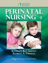 AWHONN's Perinatal Nursing: Edition 4