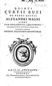 Quinti Curtii Rufi De rebus gestis Alexandri Magni libri: cum supplementis I. Freinshemii : praemittitur notitia literaria : accedit index, Volume 1