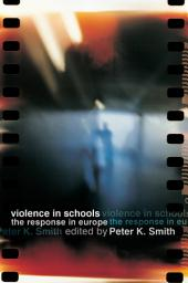 Violence in Schools: The Response in Europe