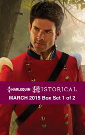 Harlequin Historical March 2015 - Box Set 1 of 2: The Rake to Rescue Her\The Soldier's Dark Secret\Reunited with the Major