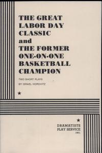 The Great Labor Day Classic ; And, The Former One-on-one Basketball Champion