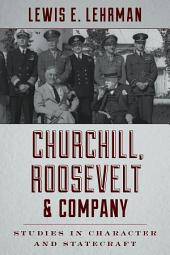 Churchill, Roosevelt & Company: Studies in Character and Statecraft