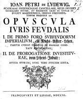 Ioan. Petri de Ludewig ... opuscula iuris feudalis: Volume 1