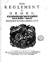 Naeder reglement en ordre, tot bevorderinge van de expeditie van de justitie, voor den Hoogen Rade in Hollant