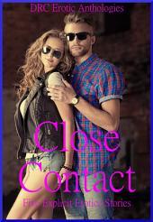 Close Contact: Five Explicit Stories