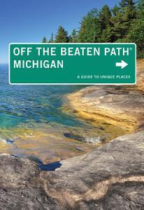 Michigan Off the Beaten Path   Book