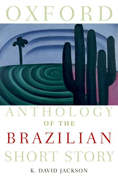 Download Oxford Anthology of the Brazilian Short Story Book