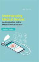 Understanding Medical Devices  an Introduction to the Medical Device Industry PDF