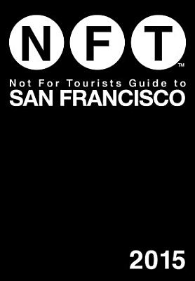 Not For Tourists Guide to San Francisco 2015 PDF