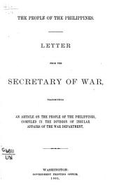 The People of the Philippines: Letter from the Secretary of War, Transmitting an Article on the People of the Philippines
