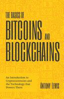 The Basics of Bitcoins and Blockchains