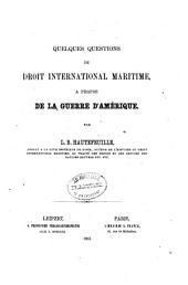 Quelques questions de droit international maritime à propos de la guerre d'Amérique
