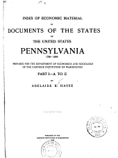 Index of economic material in documents of the states of the United States: Pennsylvania, 1790-1904, Part 1