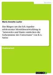 Das Ringen um das Ich  Aspekte adoleszenter Identit  tsentwicklung in  Aristoteles und Dante entdecken die Geheimnisse des Universums  von B  A  Sa  nz PDF
