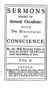 Sermons . Sermons preached on several occasions: with two discourses on conscience