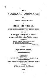 The Woodland Companion; Or, A Brief Description of British Trees: With Some Account of Their Uses