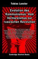 Evolution des Kommunismus  Vom Vormarxismus zur russischen Revolution PDF