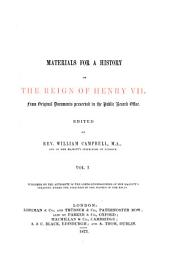 Materials for a History of the Reign of Henry VII.: From Original Documents Preserved in the Public Record Office, Volume 1