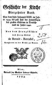 Geschichte der Kirche: Von dem Tode Johannis XXII. im Jahre 1334. bis zum Fall der Hauptstüzen des großen Schisma in Deutschland im Jahre 1440. Vierzehnter Band, Band 14