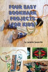 Four Easy Bookmark Projects for Kids