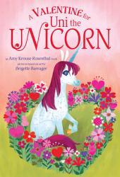 A Valentine For Uni The Unicorn Book PDF
